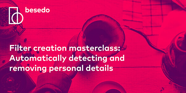 Filter creation masterclass-automatically detecting and removing personal details