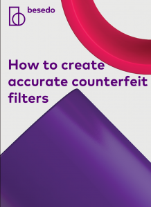 Checklist - how to create accurate counterfeit filters
