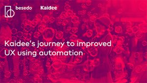 Kaidee's hourney to improved UX using automation
