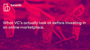 Webinar - What VC's actually look at before investing in an online marketplace