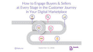 Webinar - how to engage buyers & sellers at every stage in the customer journey in your digital marketplace