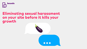 presentation-eliminating sexual harassment on your site before it kills your growth