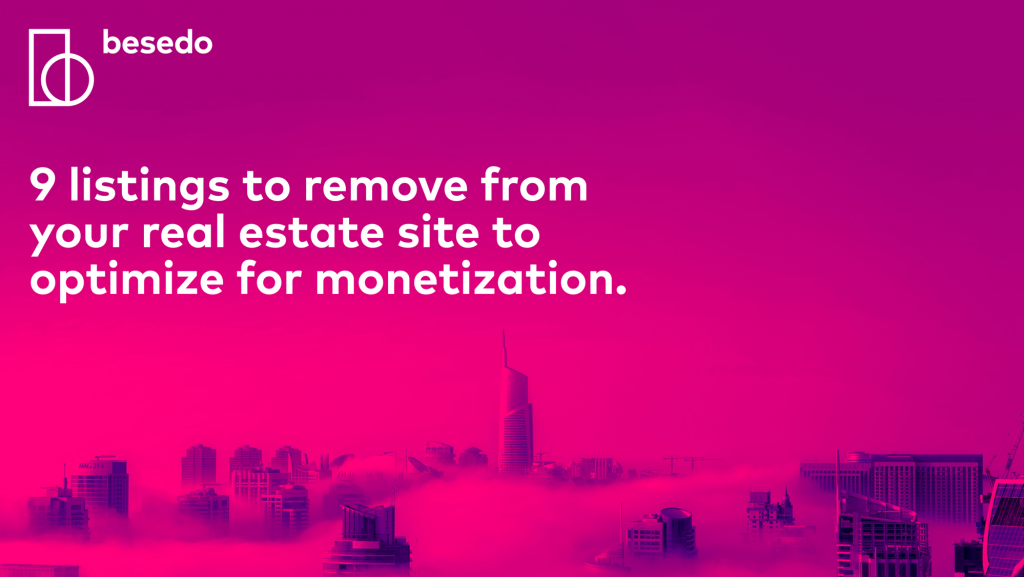 Presentation - 9 listings to remove from your real estate sit to optimize for monetization