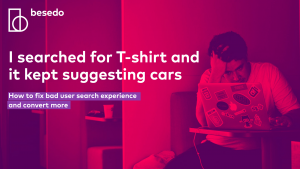 Presentation - I searched for T-shirt and it kept suggesting cars – how to fix bad user search experience and convert more