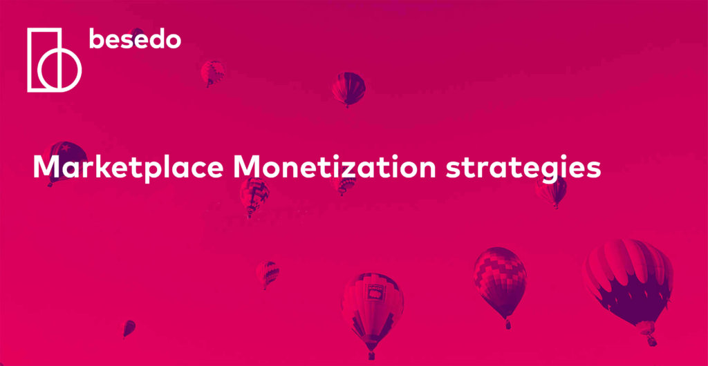 How to optimize your marketplace monetization strategy